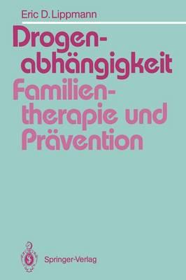 Drogenabhangigkeit: Familientherapie und Pravention (Paperback)