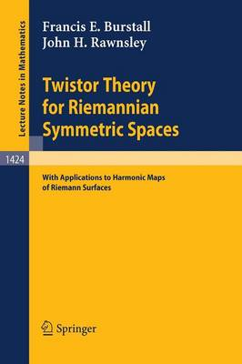 Twistor Theory for Riemannian Symmetric Spaces: With Applications to Harmonic Maps of Riemann Surfaces - Lecture Notes in Mathematics 1424 (Paperback)