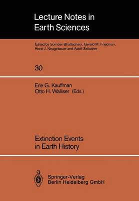 Extinction Events in Earth History: Proceedings of the Project 216: Global Biological Events in Earth History - Lecture Notes in Earth Sciences 30 (Paperback)