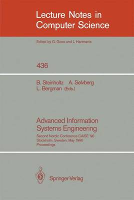 Advanced Information Systems Engineering: Second Nordic Conference CAiSE '90, Stockholm, Sweden, May 8-10, 1990, Proceedings - Lecture Notes in Computer Science 436 (Paperback)