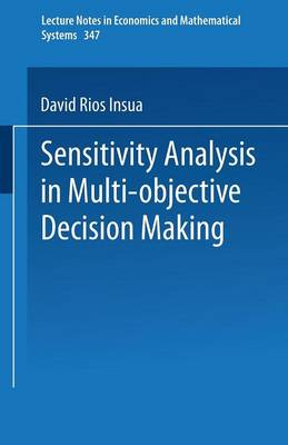 Sensitivity Analysis in Multi-objective Decision Making - Lecture Notes in Economics and Mathematical Systems 347 (Paperback)
