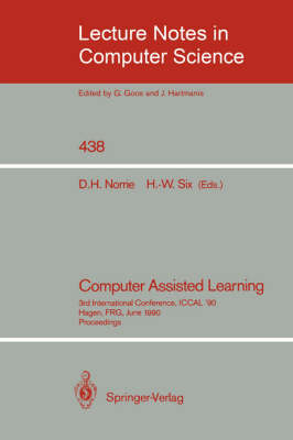Computer Assisted Learning: 3rd International Conference, ICCAL '90, Hagen, FRG, June 11-13, 1990, Proceedings - Lecture Notes in Computer Science 438 (Paperback)