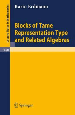 Blocks of Tame Representation Type and Related Algebras - Lecture Notes in Mathematics 1428 (Paperback)