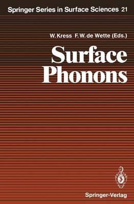 Surface Phonons - Springer Series in Surface Sciences 21 (Hardback)