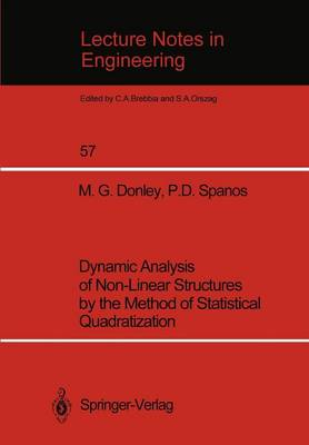 Dynamic Analysis of Non-Linear Structures by the Method of Statistical Quadratization - Lecture Notes in Engineering 57 (Paperback)