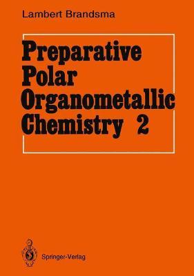 Preparative Polar Organometallic Chemistry: Volume 2 (Paperback)