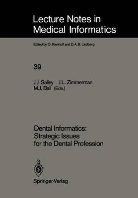 Dental Informatics: Strategic Issues for the Dental Profession - Lecture Notes in Medical Informatics 39 (Paperback)