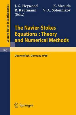 The Navier-Stokes Equations Theory and Numerical Methods: Proceedings of a Conference held at Oberwolfach, FRG, Sept. 18-24, 1988 - Lecture Notes in Mathematics 1431 (Paperback)