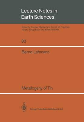 Metallogeny of Tin - Lecture Notes in Earth Sciences 32 (Paperback)