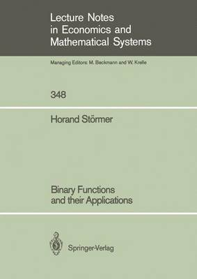 Binary Functions and their Applications - Lecture Notes in Economics and Mathematical Systems 348 (Paperback)