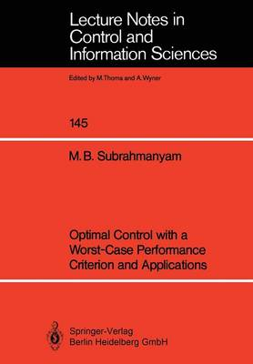 Optimal Control with a Worst-Case Performance Criterion and Applications - Lecture Notes in Control and Information Sciences 145 (Paperback)