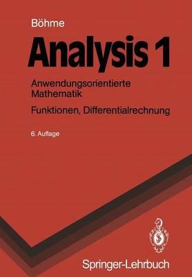 Analysis 1 - Springer-Lehrbuch (Paperback)