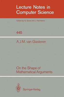 On the Shape of Mathematical Arguments - Lecture Notes in Computer Science 445 (Paperback)