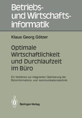 Optimale Wirtschaftlichkeit und Durchlaufzeit im Buro - Betriebs- und Wirtschaftsinformatik 43 (Paperback)