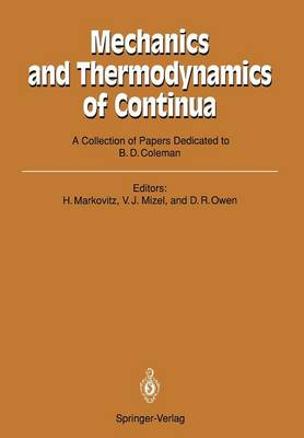 Mechanics and Thermodynamics of Continua: A Collection of Papers Dedicated to B.D. Coleman on His Sixtieth Birthday (Paperback)