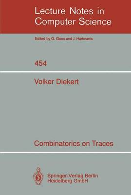 Combinatorics on Traces - Lecture Notes in Computer Science 454 (Paperback)