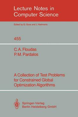 A Collection of Test Problems for Constrained Global Optimization Algorithms - Lecture Notes in Computer Science 455 (Paperback)