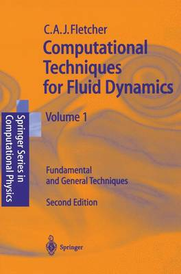 Computational Techniques for Fluid Dynamics 1: Fundamental and General Techniques - Scientific Computation (Paperback)