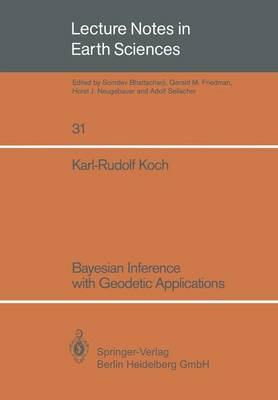 Bayesian Inference with Geodetic Applications - Lecture Notes in Earth Sciences 31 (Paperback)