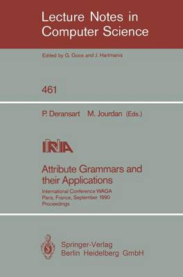 Attribute Grammars and their Applications: International Conference, Paris, France, September 19-21, 1990 - Lecture Notes in Computer Science 461 (Paperback)