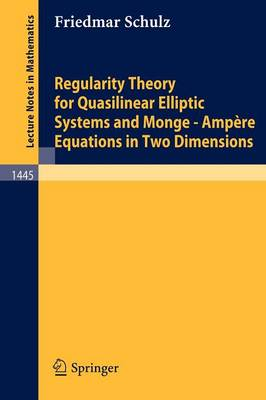 Regularity Theory for Quasilinear Elliptic Systems and Monge - Ampere Equations in Two Dimensions - Lecture Notes in Mathematics 1445 (Paperback)