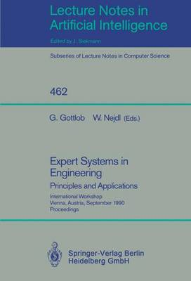 Expert Systems in Engineering: Principles and Applications: Principles and Applications - Lecture Notes in Computer Science 462 (Paperback)