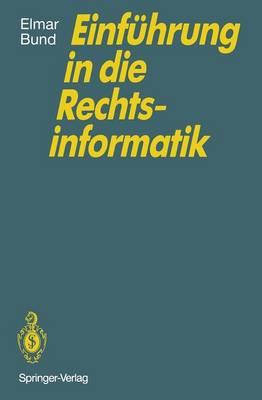 Einfuhrung in die Rechtsinformatik (Paperback)