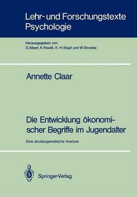 Die Entwicklung Okonomischer Begriffe Im Jugendalter - Lehr- und Forschungstexte Psychologie 37 (Paperback)