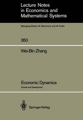 Economic Dynamics: Growth and Development - Lecture Notes in Economics and Mathematical Systems 350 (Paperback)