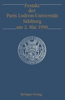 Festakt Der Paris Lodron-Universitat Salzburg am 2. Mai 1990 (Paperback)