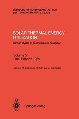 Solar Thermal Energy Utilization: German Studies on Technology and Application (Paperback)