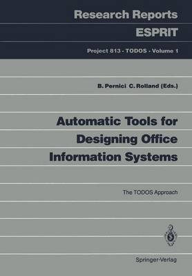 Automatic Tools for Designing Office Information Systems: The TODOS Approach - Research Reports Esprit 1 (Paperback)