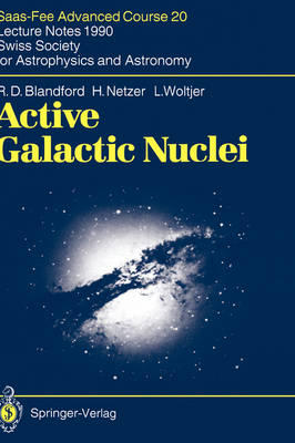 Active Galactic Nuclei: Saas-Fee Advanced Course 20. Lecture Notes 1990. Swiss Society for Astrophysics and Astronomy - Saas-Fee Advanced Course 20 (Hardback)