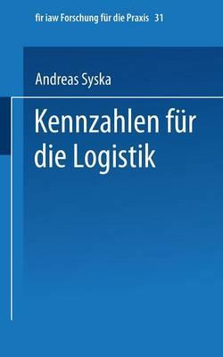 Kennzahlen F r Die Logistik - Fir+iaw Forschung Fa1/4r Die Praxis 31 (Paperback)