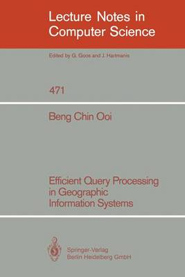 Efficient Query Processing in Geographic Information Systems - Lecture Notes in Computer Science 471 (Paperback)
