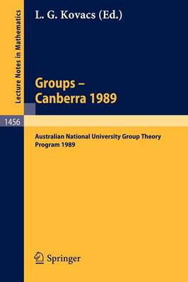 Groups - Canberra 1989: Australian National University Group Theory Program 1989 - Lecture Notes in Mathematics 1456 (Paperback)