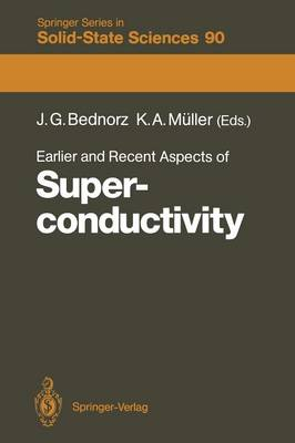 Earlier and Recent Aspects of Superconductivity: Lectures from the International School, Erice, Trapani, Sicily, July 4-16, 1989 - Springer Series in Solid-State Sciences 90 (Paperback)