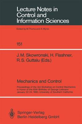 Mechanics and Control: Proceedings of the 3rd Workshop on Control Mechanics in Honor of the 65th Birthday of George Leitmann January 22-24, 1990, University of Southern California - Lecture Notes in Control and Information Sciences 151 (Paperback)