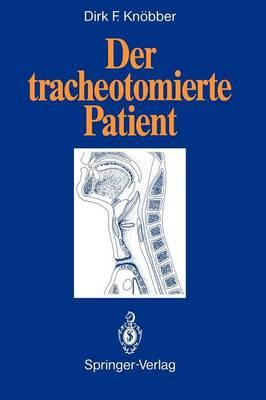 Der Tracheotomierte Patient (Paperback)
