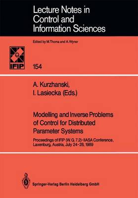 Modelling and Inverse Problems of Control for Distributed Parameter Systems: Proceedings of IFIP (W.G.7.2)-IIASA Conference, Laxenburg, Austria, July 24-28, 1989 - Lecture Notes in Control and Information Sciences 154 (Paperback)