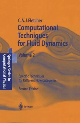 Computational Techniques for Fluid Dynamics 2: Specific Techniques for Different Flow Categories - Scientific Computation (Paperback)