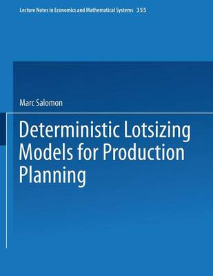 Deterministic Lotsizing Models for Production Planning - Lecture Notes in Economics and Mathematical Systems 355 (Paperback)