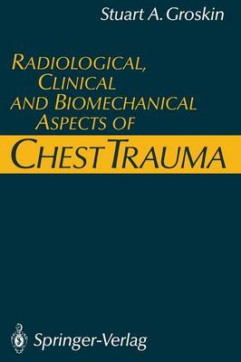 Radiological, Clinical and Biomechanical Aspects of Chest Trauma (Paperback)