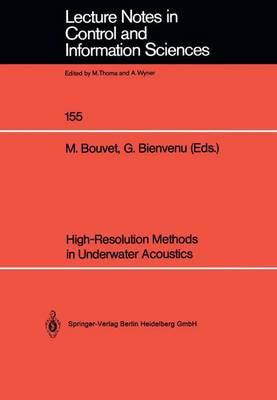 High-Resolution Methods in Underwater Acoustics - Lecture Notes in Control and Information Sciences 155 (Paperback)