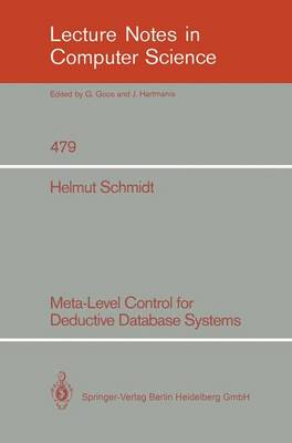 Meta-Level Control for Deductive Database Systems - Lecture Notes in Computer Science 479 (Paperback)