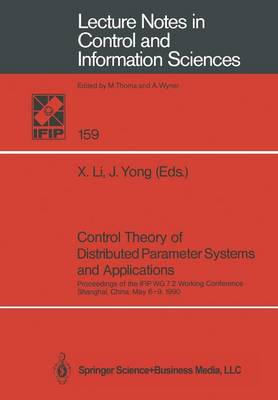 Control Theory of Distributed Parameter Systems and Applications: Proceedings of the IFIP WG 7.2 Working Conference, Shanghai, China, May 6-9, 1990 - Lecture Notes in Control and Information Sciences 159 (Paperback)