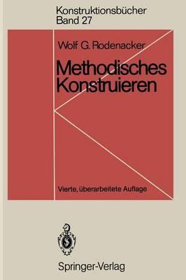 Methodisches Konstruieren: Grundlagen, Methodik, Praktische Beispiele - Konstruktionsba1/4cher 27 (Paperback)