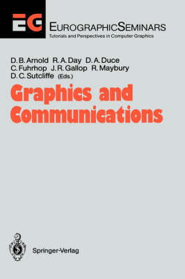 Graphics and Communications: Proceedings of an International Workshop Breuberg, FRG, October 15-17, 1990 - Focus on Computer Graphics (Hardback)