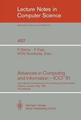 Advances in Computing and Information - ICCI '91: International Conference on Computing and Information, Ottawa, Canada, May 27-29, 1991. Proceedings - Lecture Notes in Computer Science 497 (Paperback)