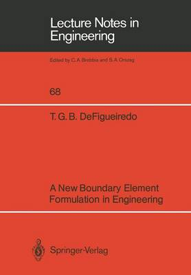 A New Boundary Element Formulation in Engineering - Lecture Notes in Engineering 68 (Paperback)